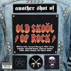 Another Shot Of Rock Old Skool Of Rock